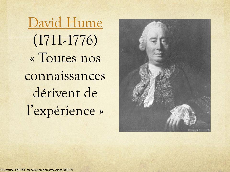 David Hume (1711-1776) « Toutes nos connaissances dérivent de l'expérience »