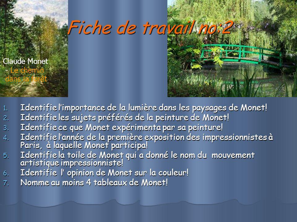 Fiche de travail no:2 Claude Monet. - Le chemin. dans la forêt. Identifie l'importance de la lumière dans les paysages de Monet!