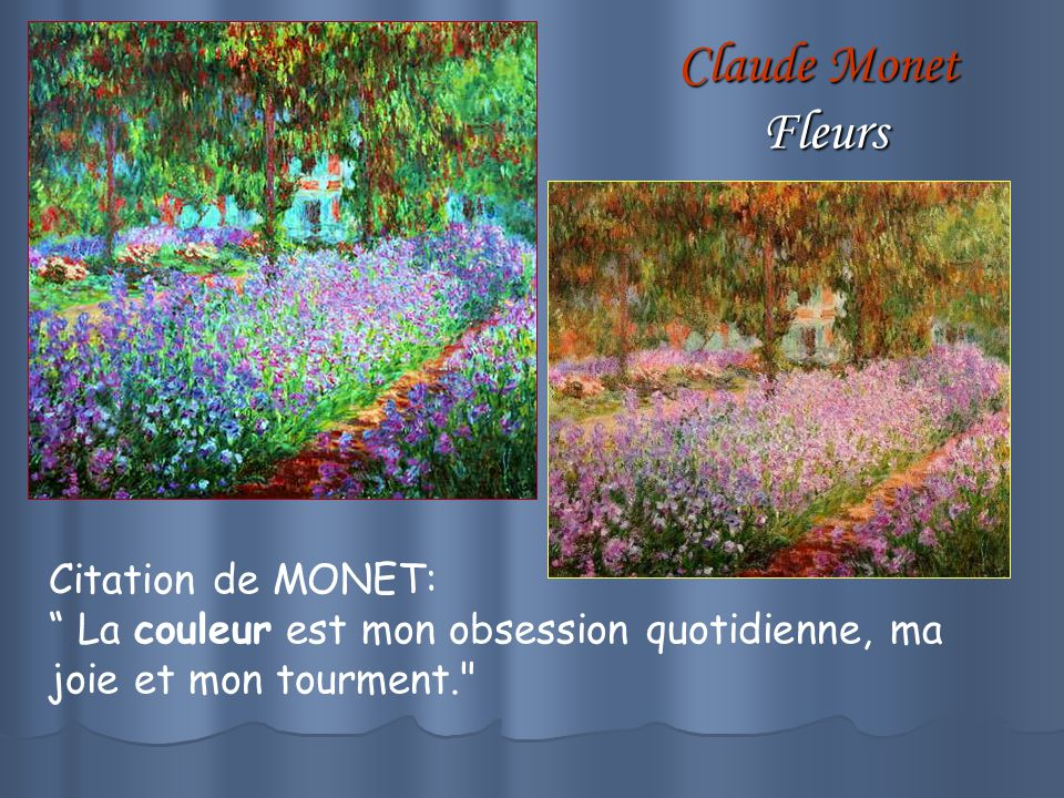 Claude Monet Fleurs Citation de MONET:
