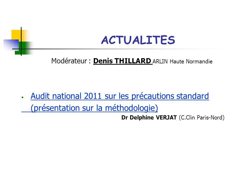 Modérateur : Denis THILLARD ARLIN Haute Normandie