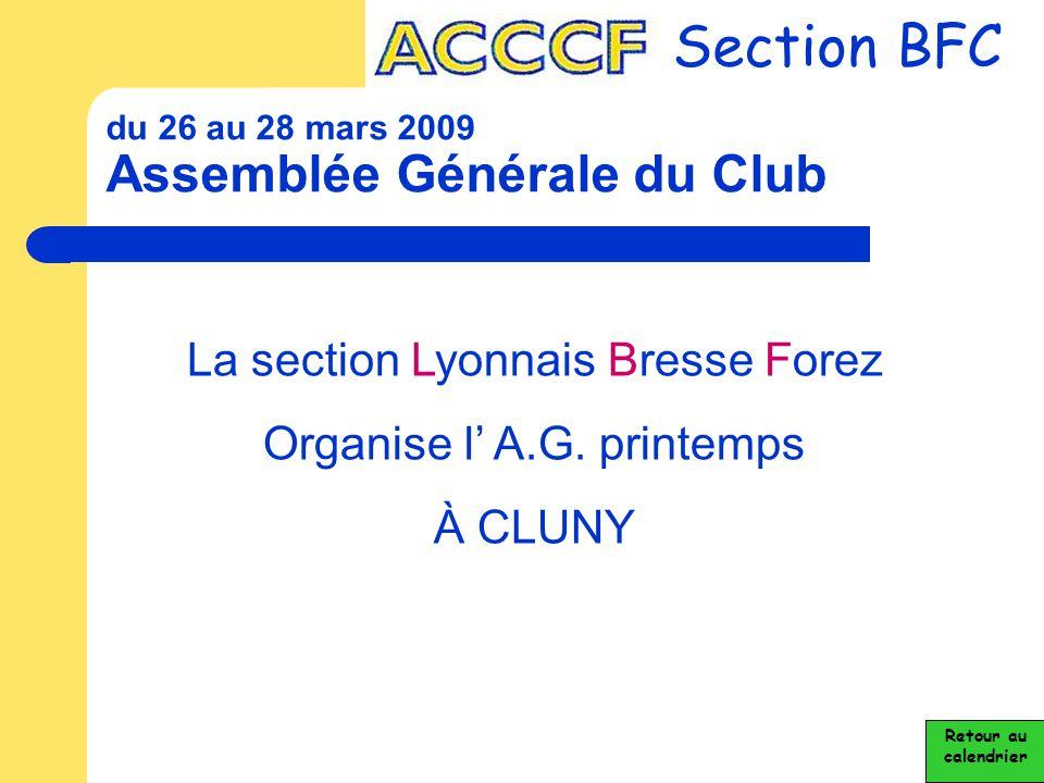 du 26 au 28 mars 2009 Assemblée Générale du Club