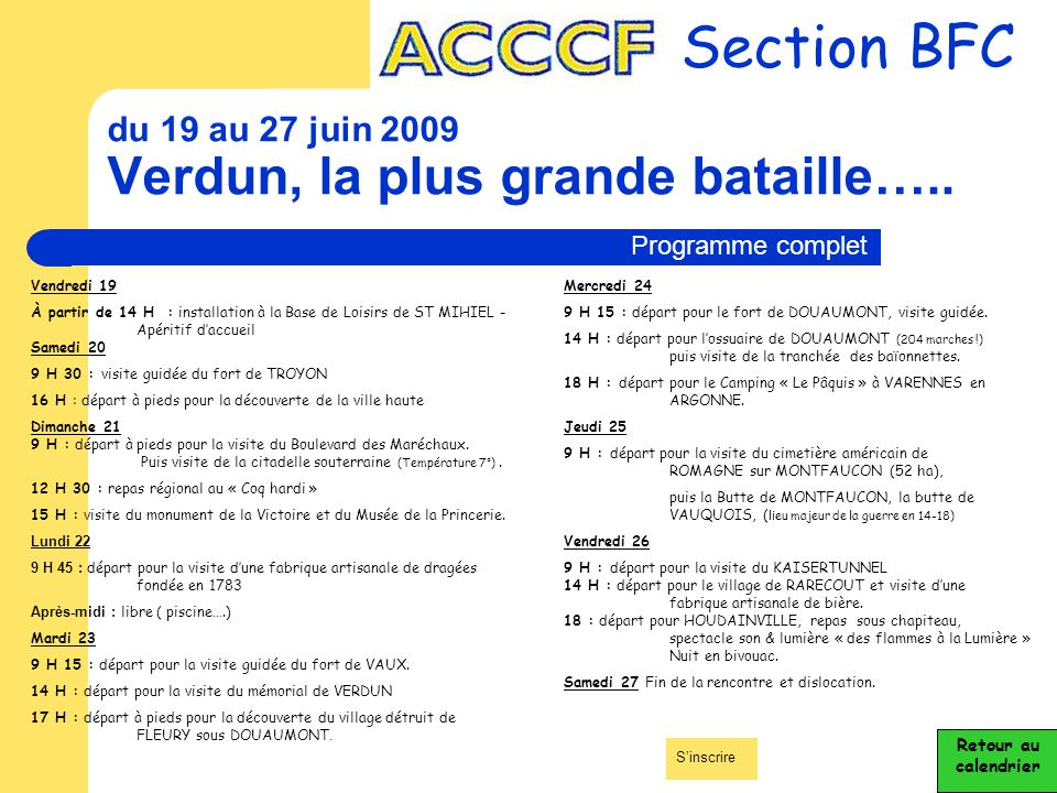 du 19 au 27 juin 2009 Verdun, la plus grande bataille…..