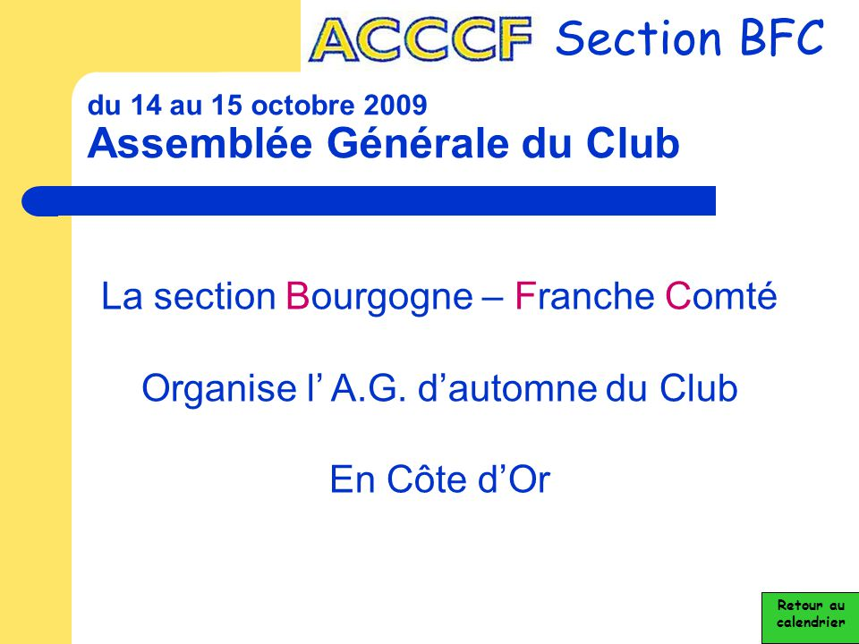 du 14 au 15 octobre 2009 Assemblée Générale du Club