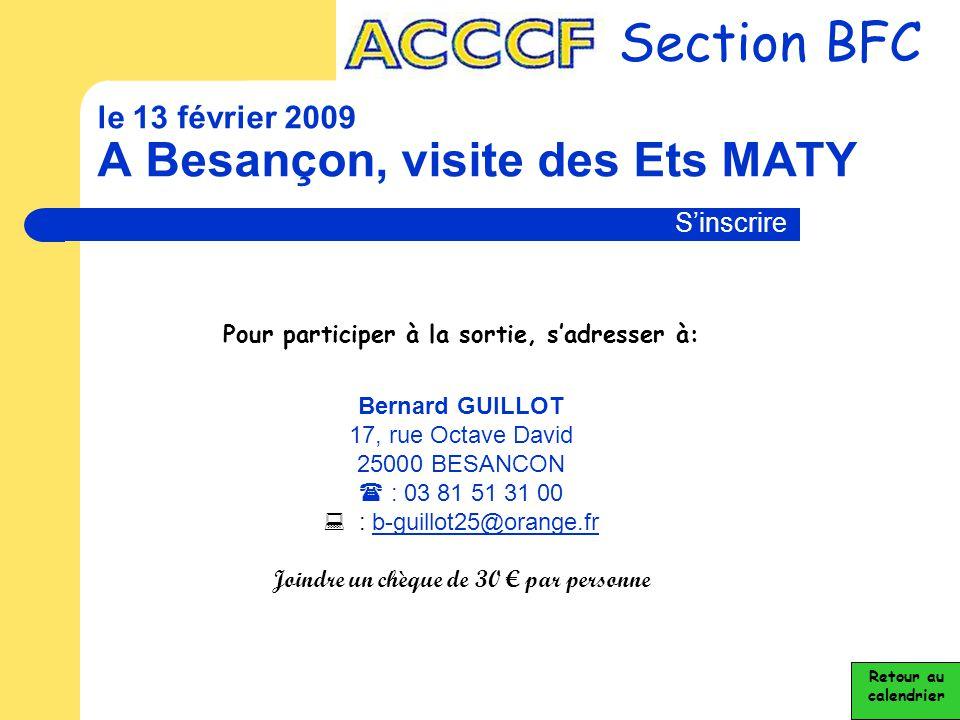 le 13 février 2009 A Besançon, visite des Ets MATY
