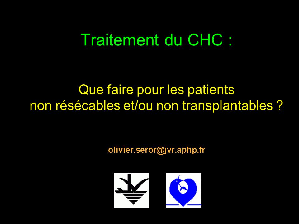 Traitement du CHC : Que faire pour les patients non résécables et/ou non transplantables .