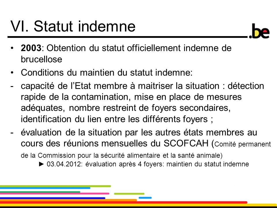 VI. Statut indemne 2003: Obtention du statut officiellement indemne de brucellose. Conditions du maintien du statut indemne: