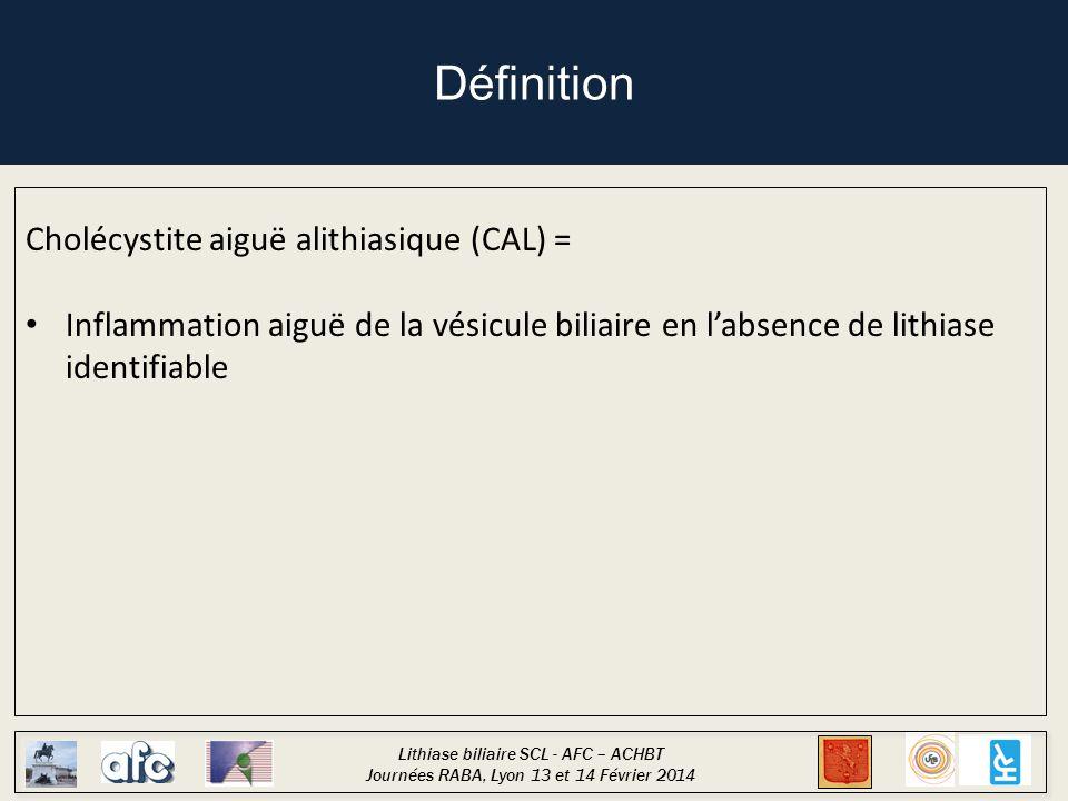 Définition Cholécystite aiguë alithiasique (CAL) =