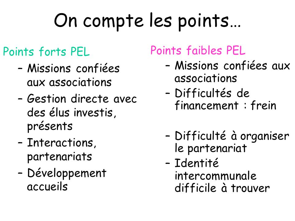 On compte les points… Points forts PEL