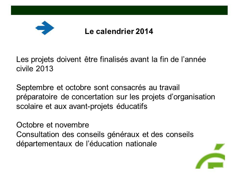 Le calendrier 2014 Les projets doivent être finalisés avant la fin de l'année civile 2013.