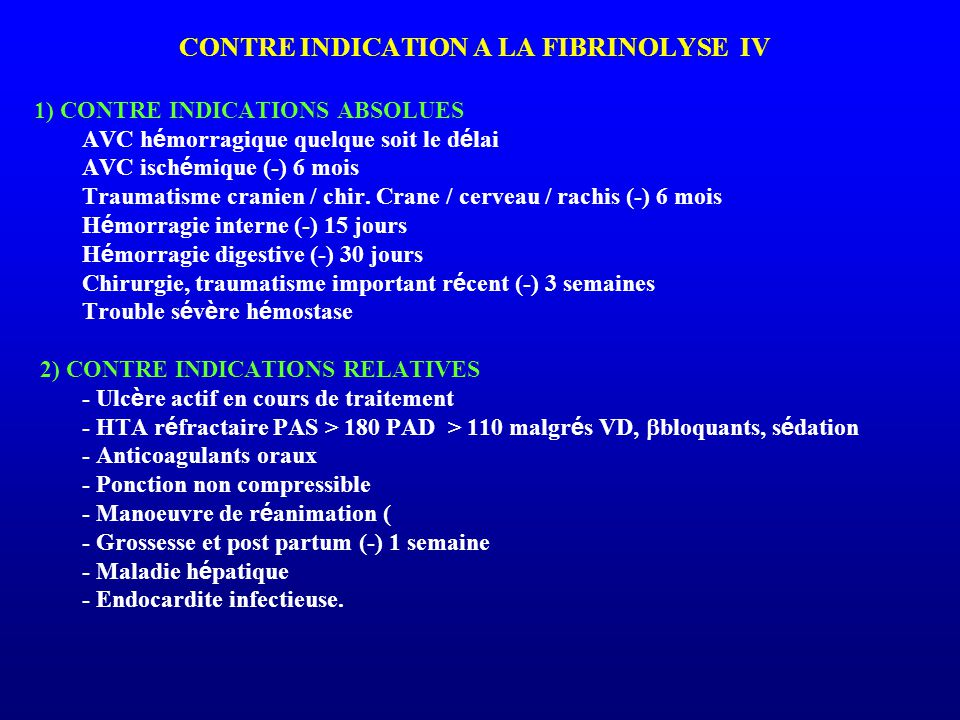 CONTRE INDICATION A LA FIBRINOLYSE IV