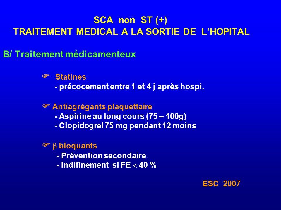 SCA non ST (+) TRAITEMENT MEDICAL A LA SORTIE DE L'HOPITAL B/ Traitement médicamenteux  Statines - précocement entre 1 et 4 j après hospi.