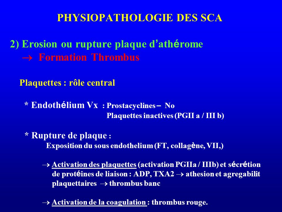  Formation Thrombus PHYSIOPATHOLOGIE DES SCA