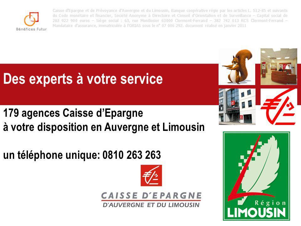 Des experts à votre service 179 agences Caisse d'Epargne