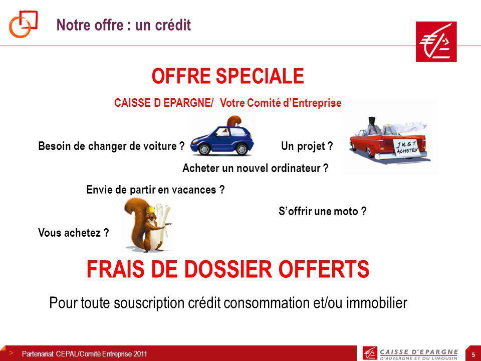 CAISSE D EPARGNE/ Votre Comité d'Entreprise FRAIS DE DOSSIER OFFERTS