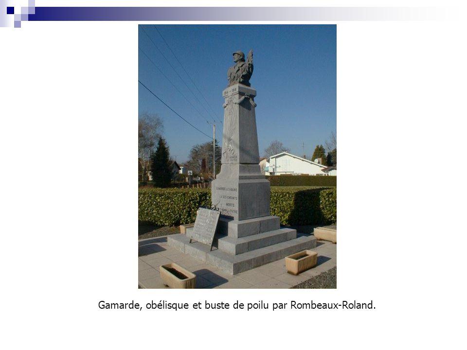 Gamarde, obélisque et buste de poilu par Rombeaux-Roland.