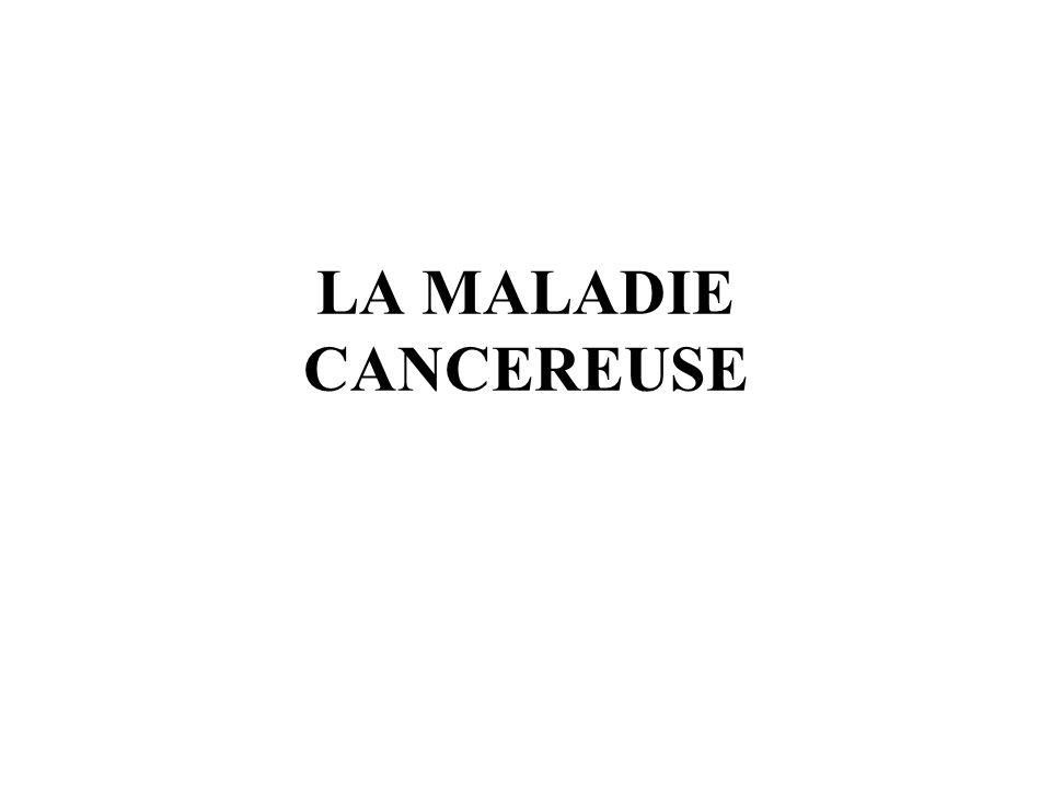 LA MALADIE CANCEREUSE