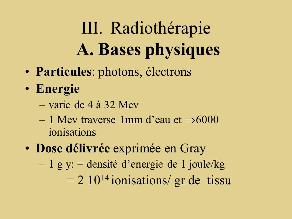 III. Radiothérapie A. Bases physiques
