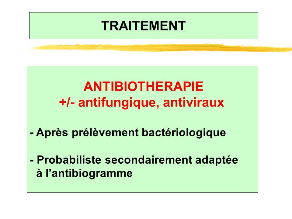 +/- antifungique, antiviraux