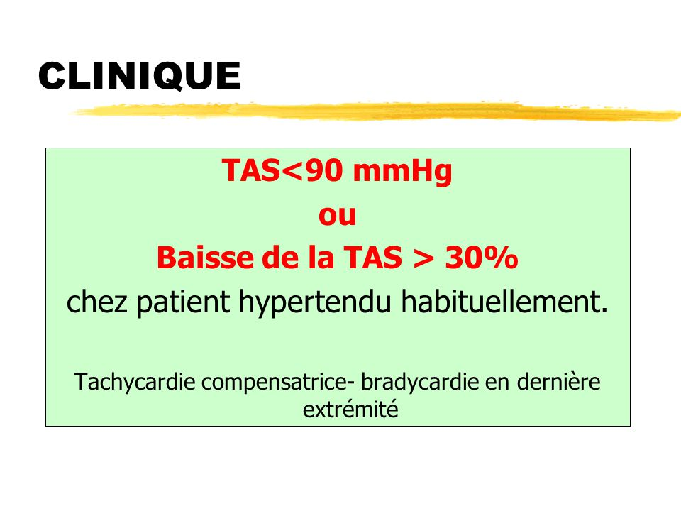 CLINIQUE TAS<90 mmHg ou Baisse de la TAS > 30%