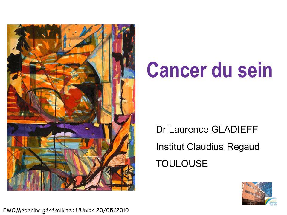 Cancer du sein Dr Laurence GLADIEFF Institut Claudius Regaud TOULOUSE