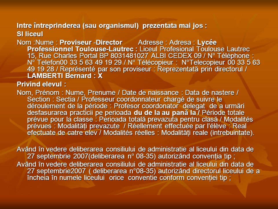 Intre întreprinderea (sau organismul) prezentata mai jos :