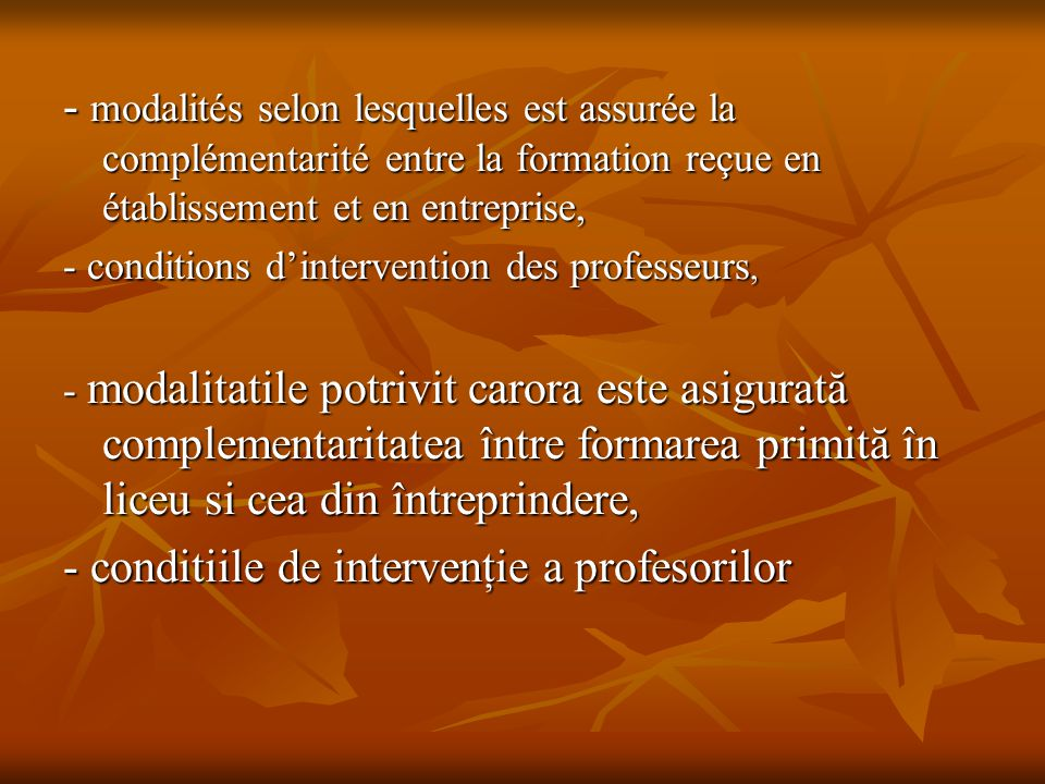- conditiile de intervenţie a profesorilor