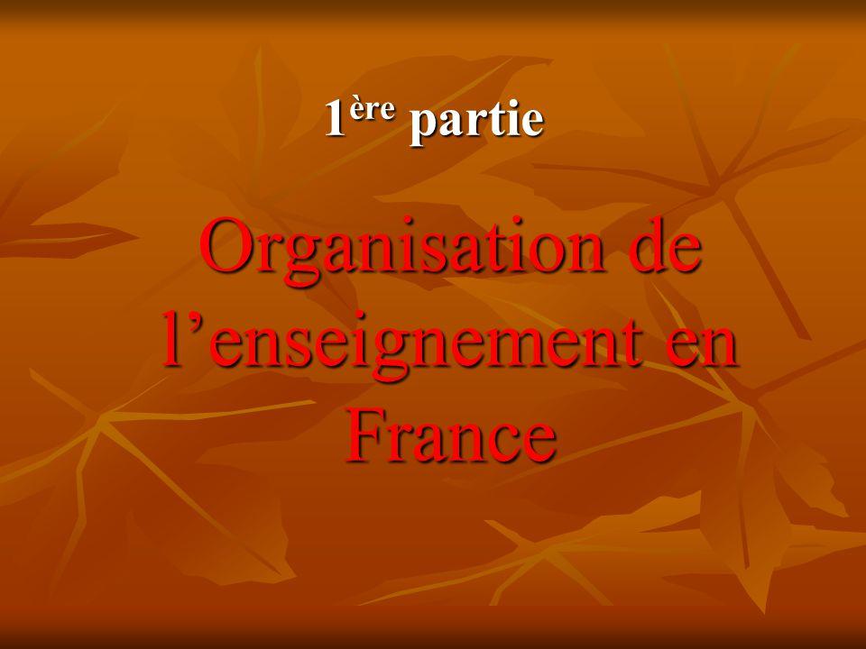 1ère partie Organisation de l'enseignement en France