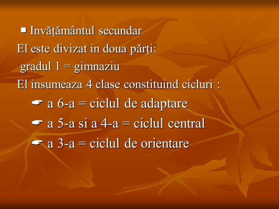  a 6-a = ciclul de adaptare  a 5-a si a 4-a = ciclul central