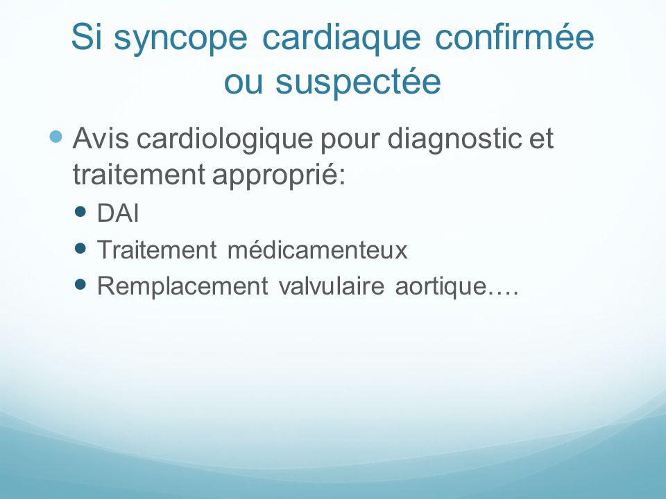 Si syncope cardiaque confirmée ou suspectée
