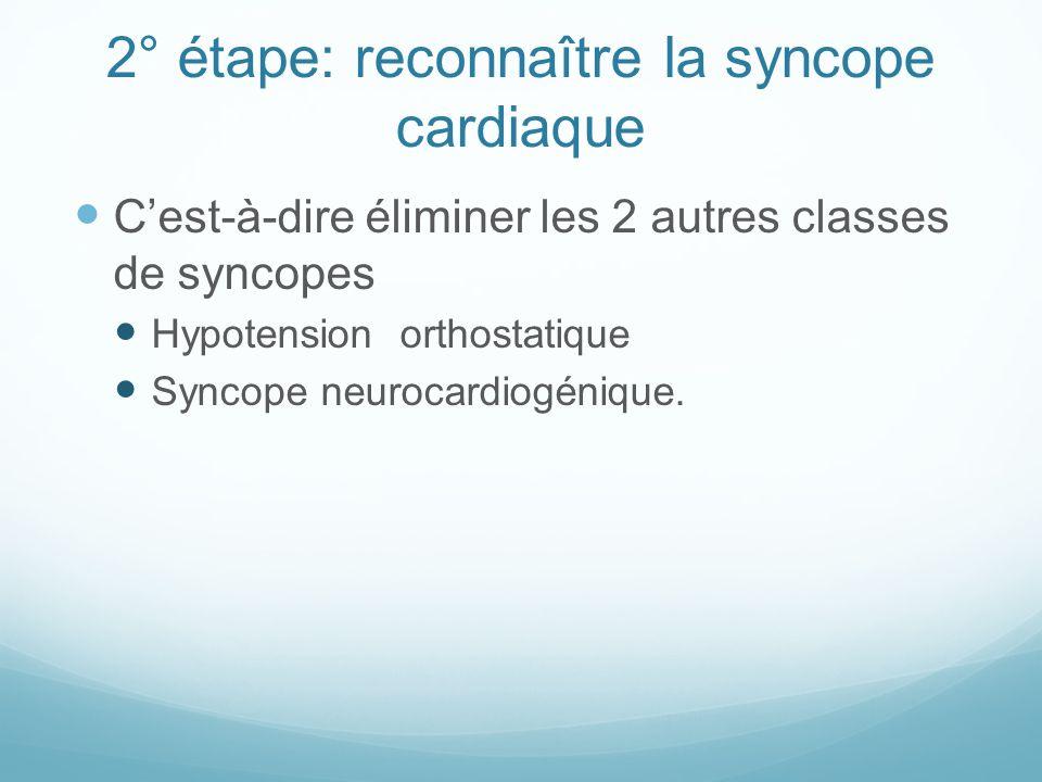 2° étape: reconnaître la syncope cardiaque