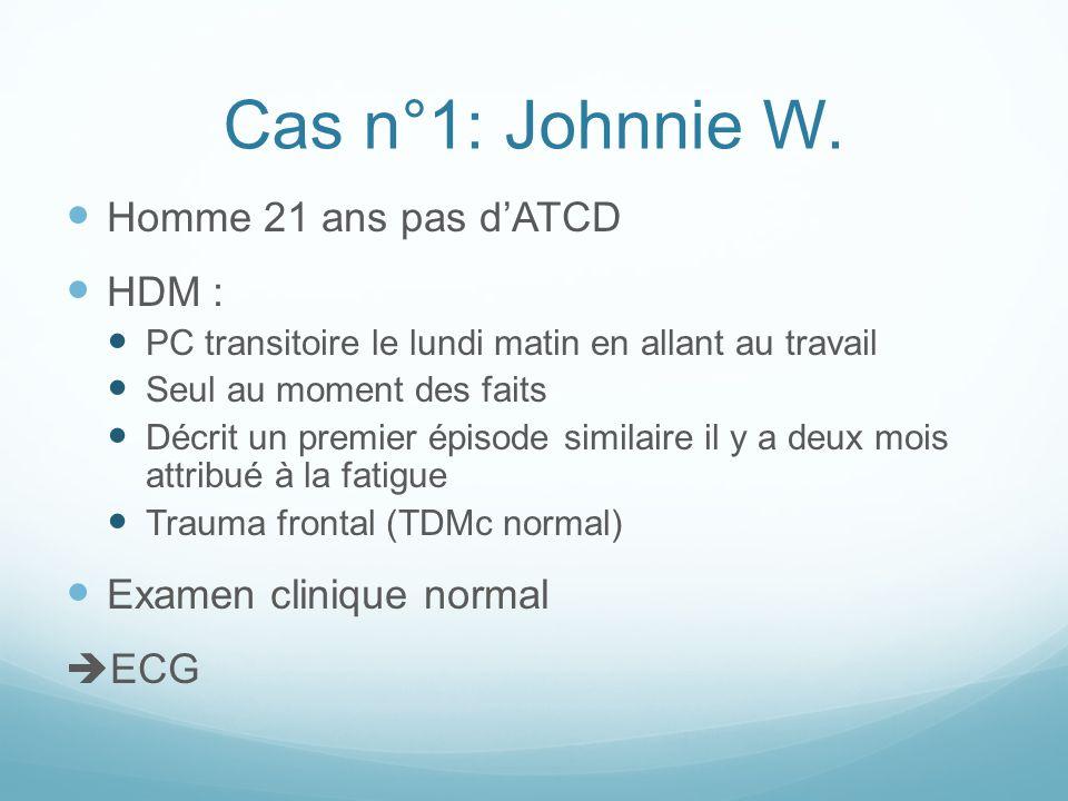 Cas n°1: Johnnie W. Homme 21 ans pas d'ATCD HDM :