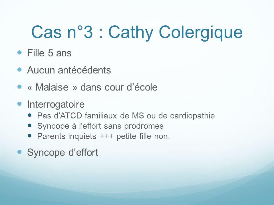 Cas n°3 : Cathy Colergique