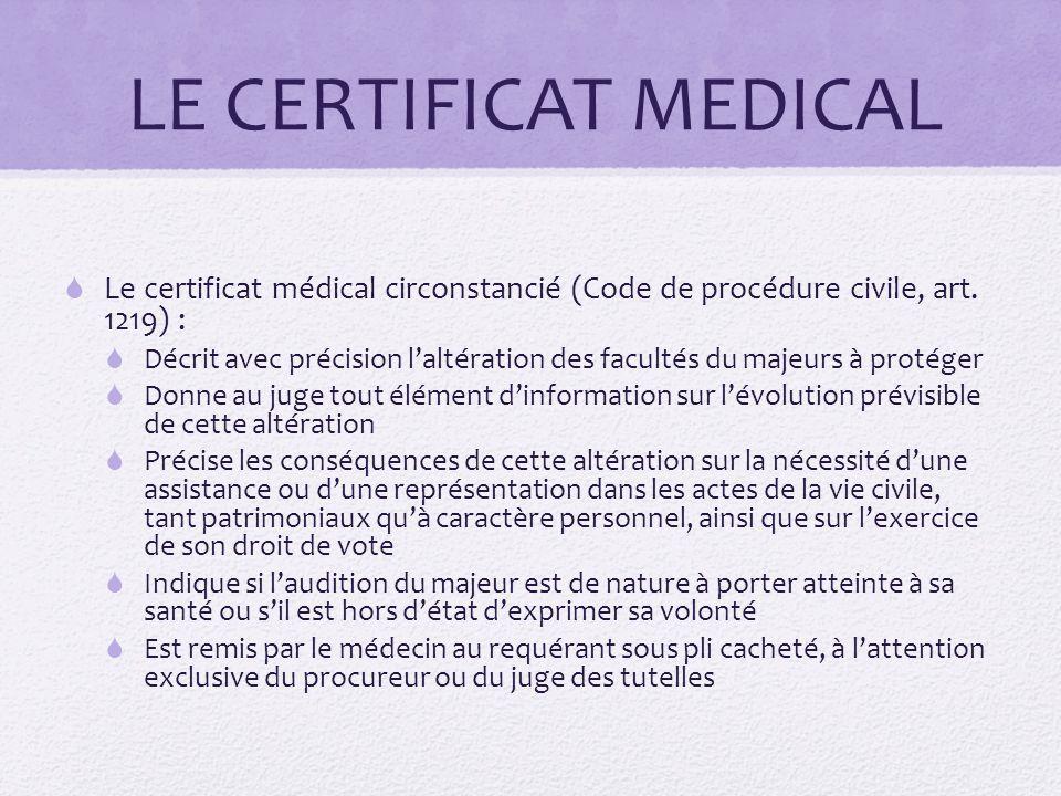 LE CERTIFICAT MEDICAL Le certificat médical circonstancié (Code de procédure civile, art. 1219) :