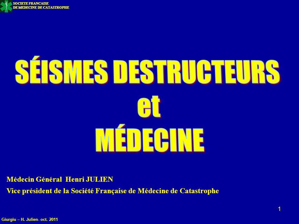 SÉISMES DESTRUCTEURS et MÉDECINE Médecin Général Henri JULIEN