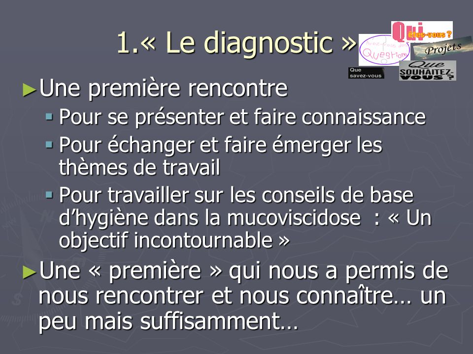 1.« Le diagnostic » Une première rencontre
