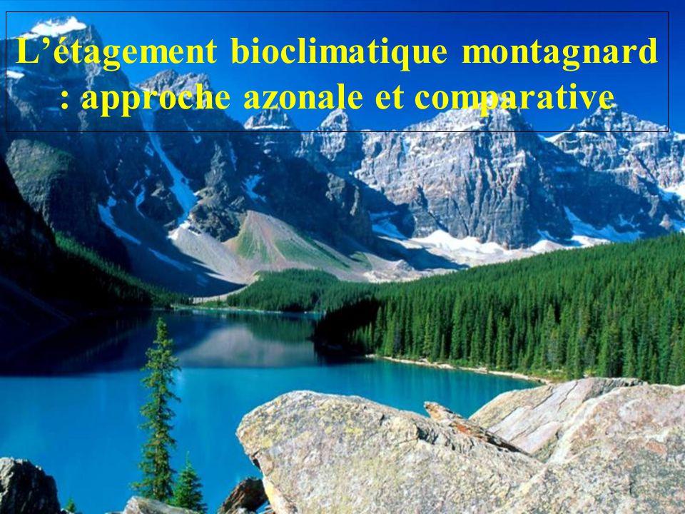 L'étagement bioclimatique montagnard : approche azonale et comparative
