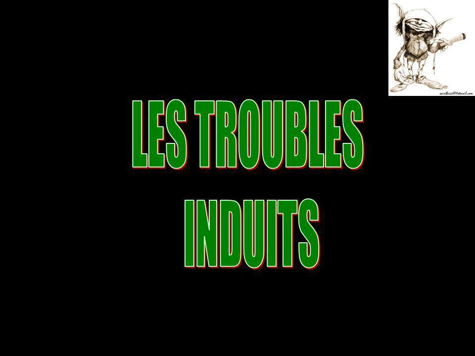LES TROUBLES INDUITS