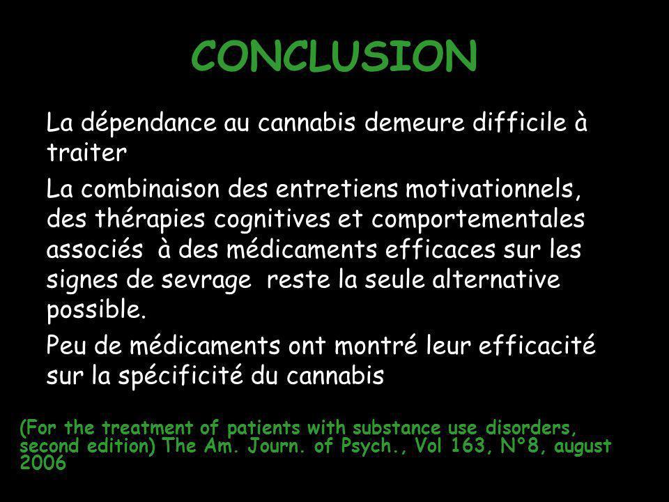 CONCLUSION La dépendance au cannabis demeure difficile à traiter