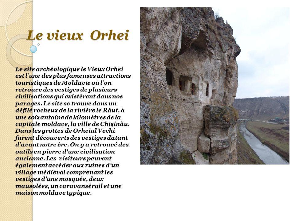 Le vieux Orhei Le site archéologique le Vieux Orhei est l'une des plus fameuses attractions touristiques de Moldavie où l'on retrouve des vestiges de plusieurs civilisations qui existèrent dans nos parages.