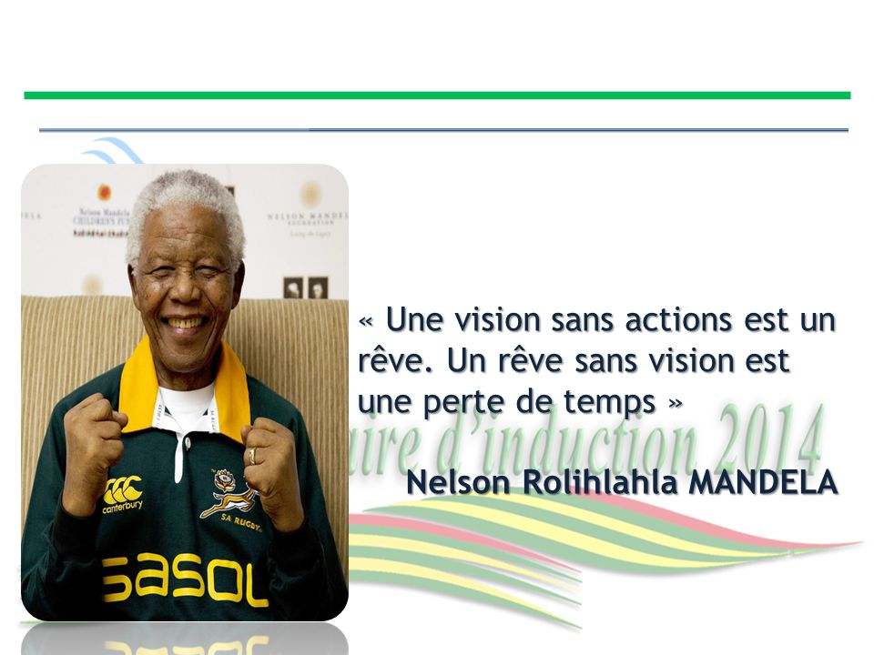 « Une vision sans actions est un rêve