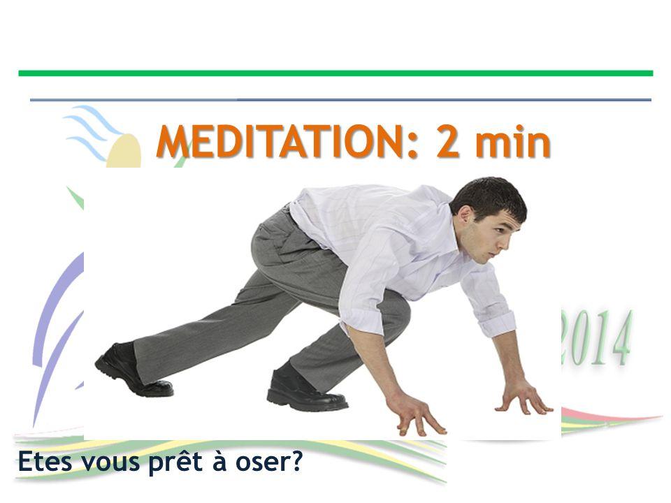 MEDITATION: 2 min Etes vous prêt à oser