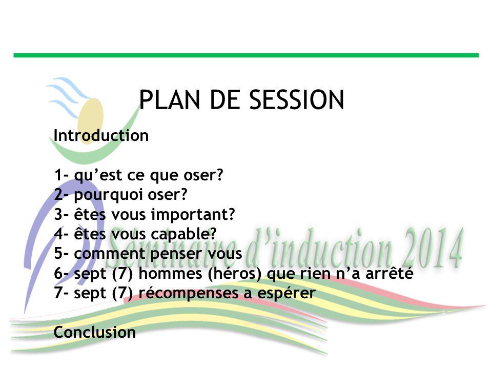 PLAN DE SESSION Introduction 1- qu'est ce que oser 2- pourquoi oser