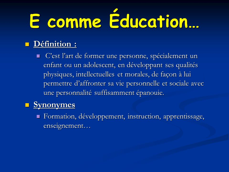 E comme Éducation… Définition : Synonymes