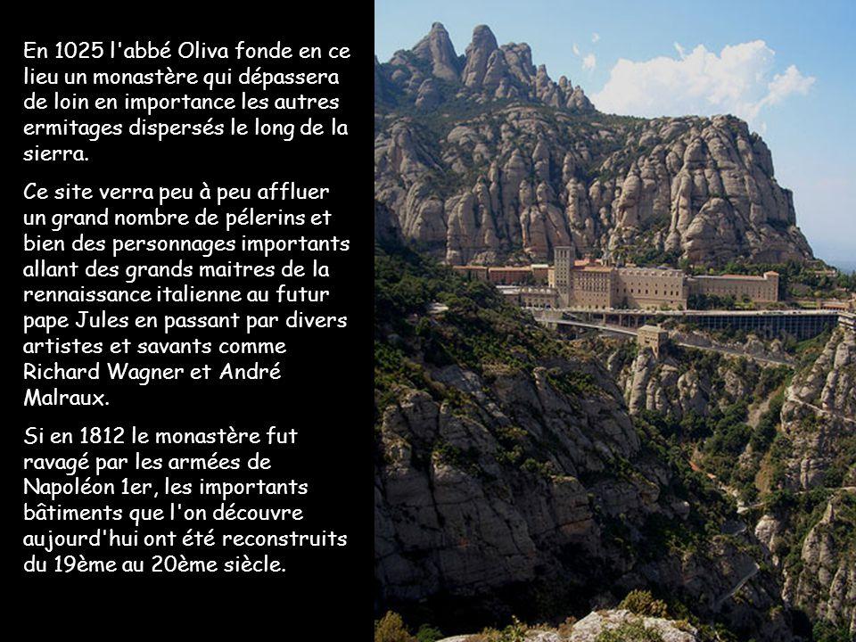En 1025 l abbé Oliva fonde en ce lieu un monastère qui dépassera de loin en importance les autres ermitages dispersés le long de la sierra.