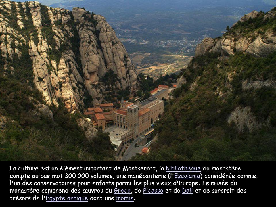 La culture est un élément important de Montserrat, la bibliothèque du monastère compte au bas mot 300 000 volumes, une manécanterie (l Escolania) considérée comme l un des conservatoires pour enfants parmi les plus vieux d Europe.