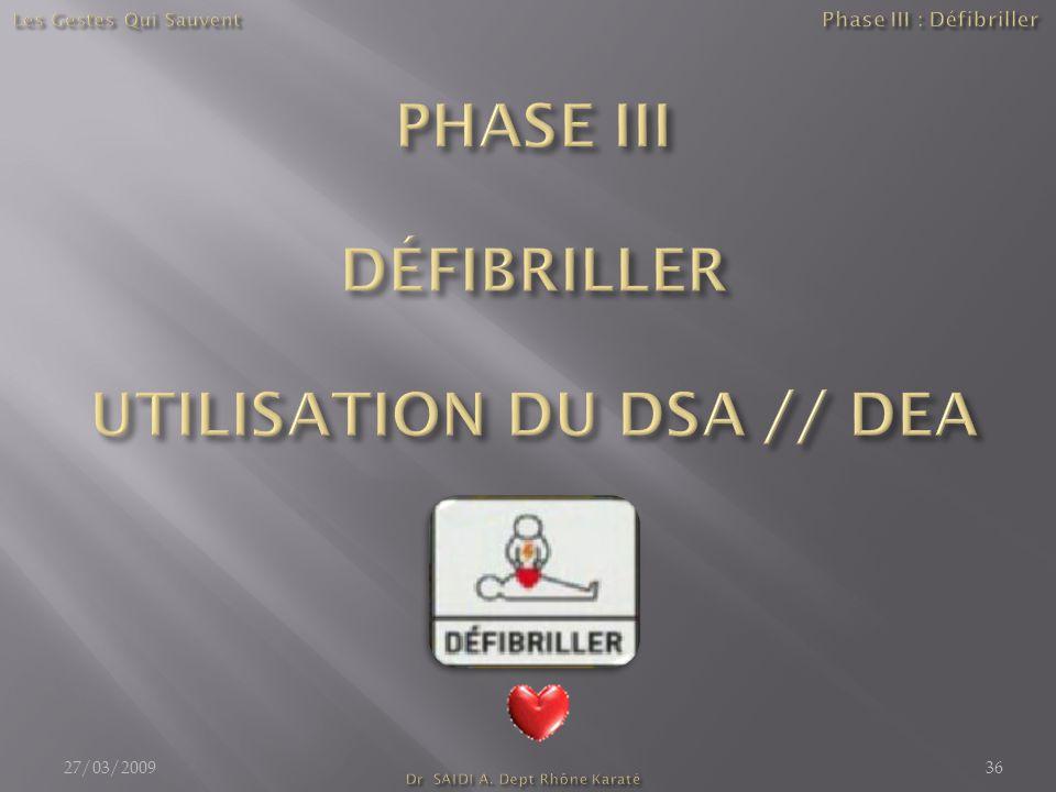 PHASE III DÉFIBRILLER UTILISATION DU DSA // DEA