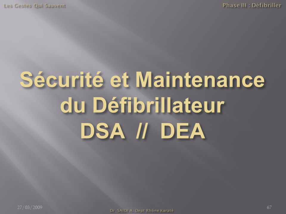 Sécurité et Maintenance du Défibrillateur DSA // DEA