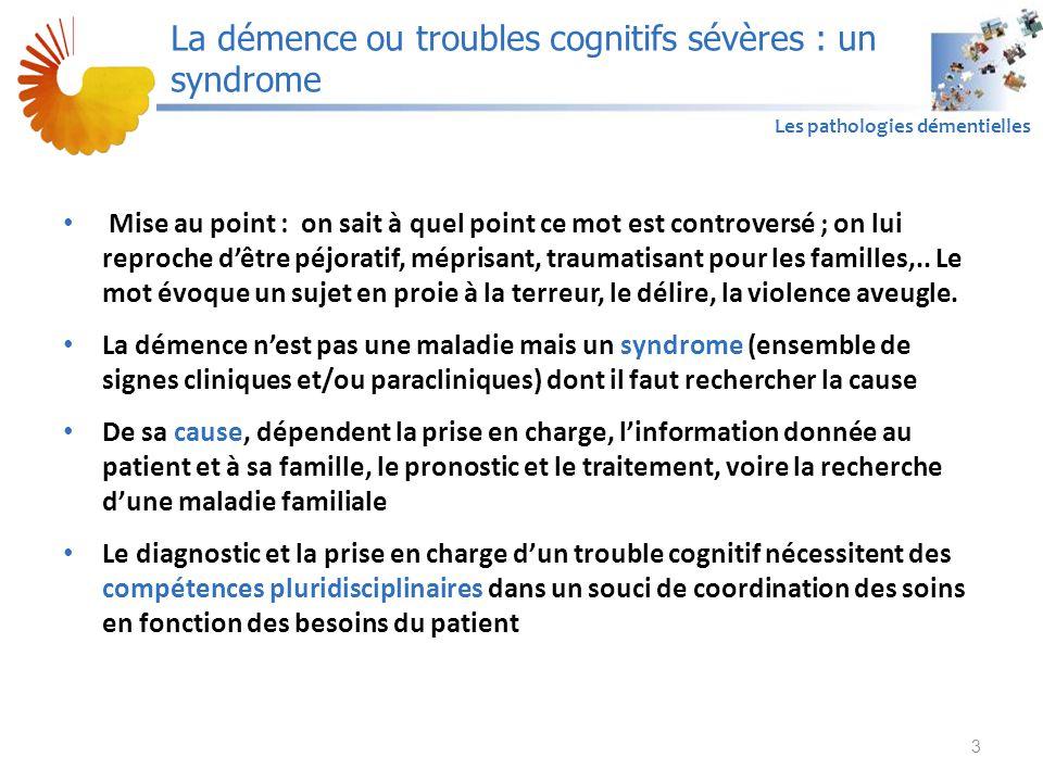 La démence ou troubles cognitifs sévères : un syndrome