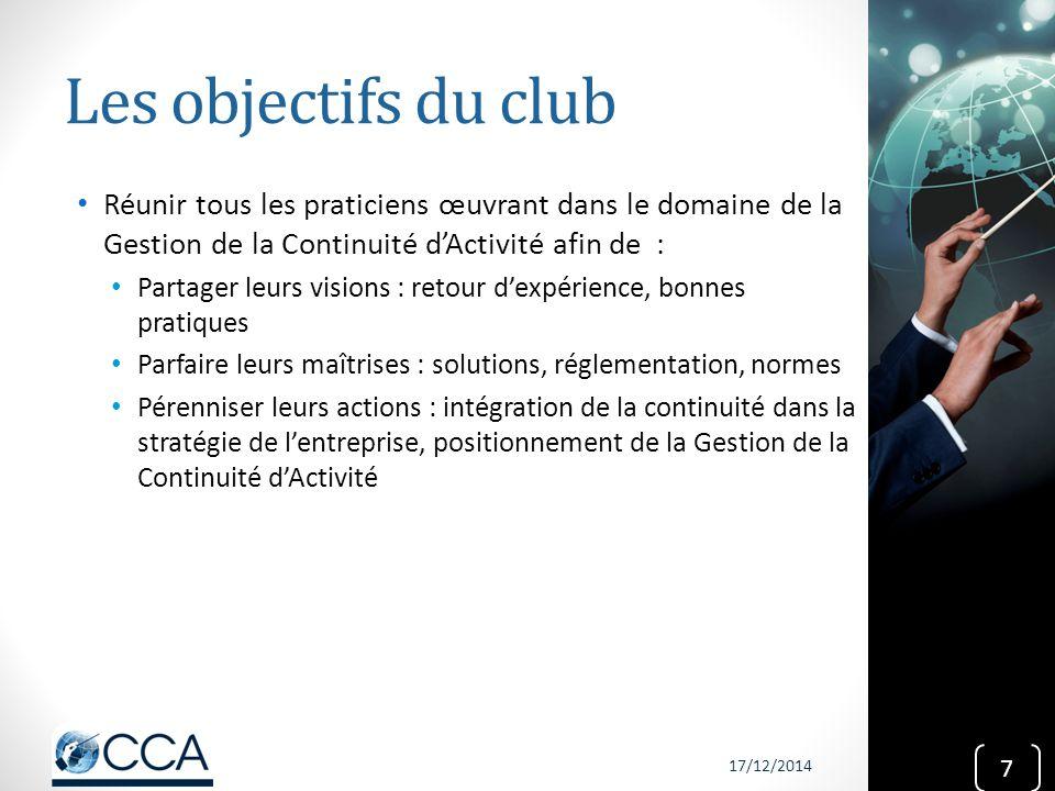 Les objectifs du club Réunir tous les praticiens œuvrant dans le domaine de la Gestion de la Continuité d'Activité afin de :