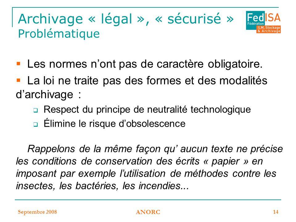 Archivage « légal », « sécurisé » Problématique